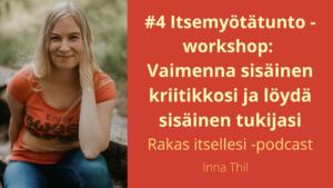 Maksuton workshop: Ihana itsemyötätunto - Vaimenna sisäinen kriitikkosi, löydä sisäinen tukijasi