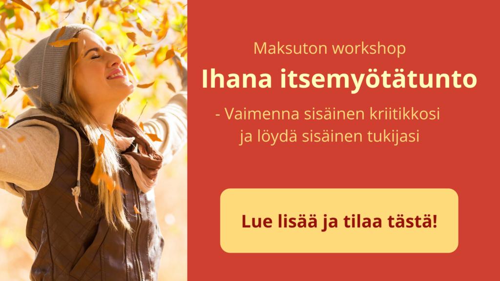 Maksuton Ihana itsemyötätunto -workshop