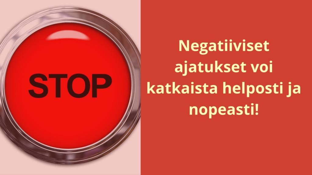 Negatiiviset ajatukset voi katkaista helposti ja nopeasti